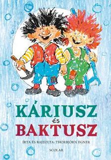 Thorbjörn Egner - Káriusz és Baktusz