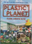 BOOTE - PLASTIC PLANET - FÖLDÜNK, A MŰANYAG BOLYGÓ