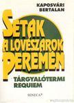 Kaposvári Bertalan - Séták a lövészárok peremén [antikvár]
