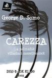 Somo George D. - Carezza,  avagy a pálmák viharban szeretkeznek [eKönyv: epub,  mobi]