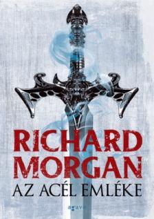 Richard Morgan - Az acél emléke