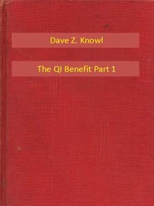 Knowl Dave Z. - The QI Benefit Part 1 [eKönyv: epub, mobi]