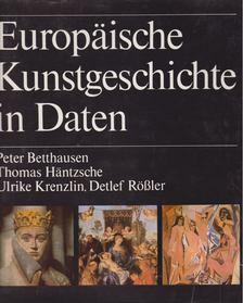 Peter Betthausen, Thomas Häntzsche, Ulrike Krenzlin, Detlef Rössler - Europäische Kunstgeschichte in Daten [antikvár]