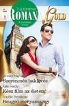 Jennifer Hayward, Kate Hardy, Sophie Pembroke - Romana Gold 14. kötet - Szerencsés baklövés, Kész film az életem!, Beugró menyasszony [eKönyv: epub, mobi]<!--span style='font-size:10px;'>(G)</span-->