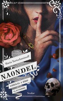 Maria Turtschaninoff - Naondel - Krónikák a Bíborklastromból 2.