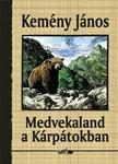 Kemény János - Medvekaland a Kárpátokban<!--span style='font-size:10px;'>(G)</span-->