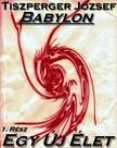 József Tiszperger - Babylon 1. Rész [eKönyv: pdf, epub, mobi]