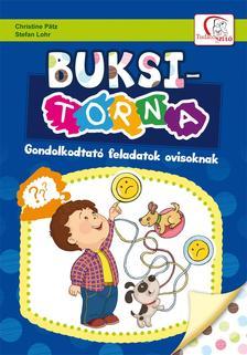 P TZ, CHRISTINE-LOHR, STEFAN - BUKSI-TORNA - GONDOLKODTATÓ FELADATOK OVISOKNAK