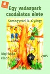 D. György Somogyvári - Egy vadaspark csodálatos élete [eKönyv: epub, mobi]<!--span style='font-size:10px;'>(G)</span-->