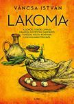Váncsa István - Lakoma 1. - A görög, török, ciprusi, libanoni, egyiptomi, marokkói, tunéziai, máltai konyhák<!--span style='font-size:10px;'>(G)</span-->