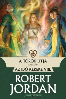 Robert Jordan - A tőrök útja - I. kötet