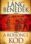 LÁNG BENEDEK - A rohonci kód ###