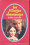 Sabatier, Robert - Les filettes chantantes [antikvár]