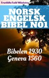 TruthBeTold Ministry, Joern Andre Halseth, Det Norske Bibelselskap, William Whittingham, Myles Coverdale, Christopher Goodman, Anthony Gilby, Thomas Sampson, William Cole - Norsk Engelsk Bibel No1 [eKönyv: epub,  mobi]