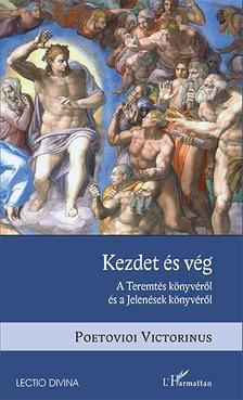 Poetovioi Victorinus - Kezdet és vég - A Teremtés könyvéről és a Jelenések könyvéről