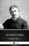 Delphi Classics Ambrose Bierce, - The Fiend's Delight by Ambrose Bierce (Illustrated) [eKönyv: epub,  mobi]