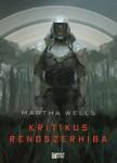 Martha Wells - Kritikus rendszerhiba [eKönyv: epub,  mobi]