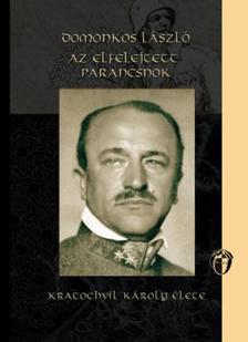 Domonkos László - Az elfelejtett parancsnok