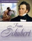 Franz Schubert [eKönyv: epub, mobi]<!--span style='font-size:10px;'>(G)</span-->