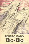 Reinaldo Lomboy - Bío-Bío [antikvár]