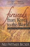 Nils Witmer Becker - Fireseeds from Korea to the World [antikvár]