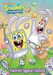 Ismeretlen - SpongyaBob Kockanadrág - Húsvéti nyuszi-biznisz