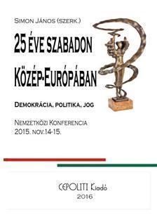 Simon János és 48 szerző - 25 Éve Szabadon Közép-Európában - kötött