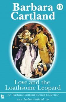 Barbara Cartland - Love and the Loathsome Leopard [eKönyv: epub, mobi]