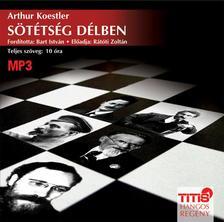 Koestler, Arthur - SÖTÉTSÉG DÉLBEN - HANGOSKÖNYV - MP3