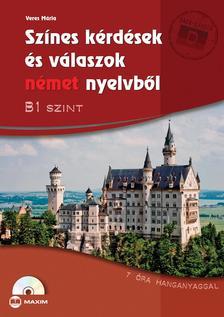 Veres Mária - Színes kérdések és válaszok német nyelvből - B1 szint (CD-melléklettel)