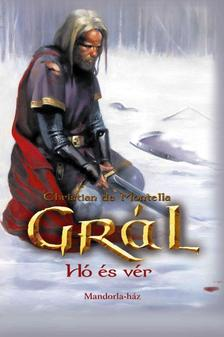 Christian de Montella - Grál 2. - Hó és vér