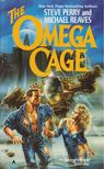 Perry, Steve, Reaves, Michael - The Omega Cage [antikvár]
