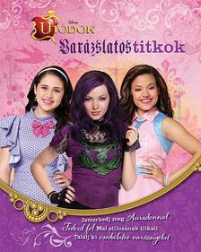 - - Disney - Utódok - Varázslatos titkok