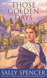SPENCER, SALLY - Those Golden Days [antikvár]