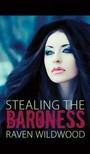 Wildwood Raven - Stealing The Baroness [eKönyv: epub,  mobi]
