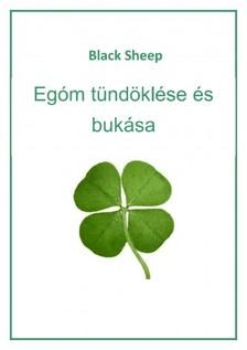 Sheep Black - Egóm tündöklése és bukása [eKönyv: pdf, epub, mobi]