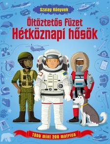 - Hétköznapi hősök - Öltöztetős füzet