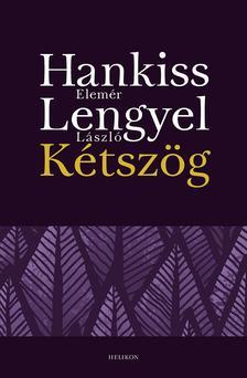 Hankiss Elemér - Lengyel László - Kétszög