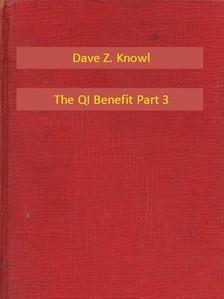 Knowl Dave Z. - The QI Benefit Part 3 [eKönyv: epub, mobi]