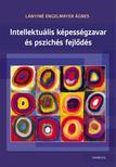 Lányiné Engelmayer Ágnes - Intellektuális képességzavar és pszichés fejlődés 2. átdolgozott kiadás