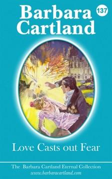 Barbara Cartland - Love Casts Out Fear [eKönyv: epub, mobi]