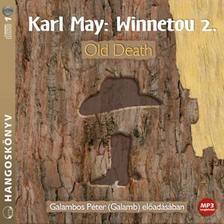 Karl May - WINNETOU 2. - OLD DEATH - HANGOSKÖNYV - GALAMBOS PÉTER ELŐADÁSÁBAN - MP3