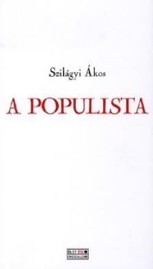 Szilágyi Ákos - A populista
