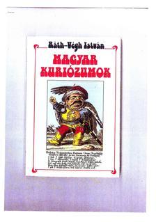 RÁTH-VÉGH ISTVÁN - Magyar kuriózumok
