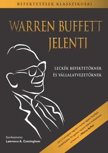 BUFFETT, WARREN - CUNNINGHAM, L. - Warren Buffett jelenti - Leckék befektetőknek és vállalatvezetőknek