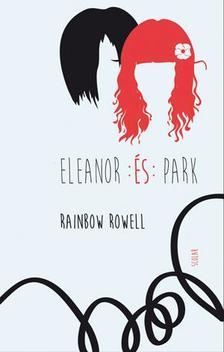Rainbow Rowell - Eleanor és Park