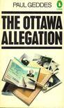 GEDDES, PAUL - The Ottawa Allegation [antikvár]