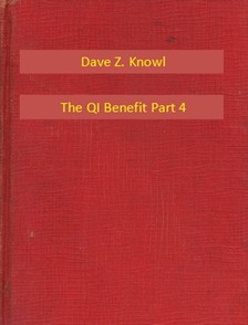 Knowl Dave Z. - The QI Benefit Part 4 [eKönyv: epub, mobi]