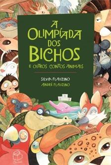 Silvia Flauzino André Flauzino, - A Olimpíada dos bichos [eKönyv: epub, mobi]
