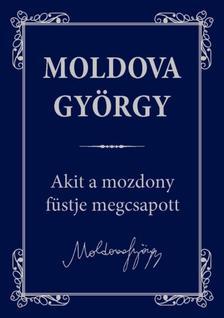 MOLDOVA GYŐRGY - Akit a mozdony füstje megcsapott